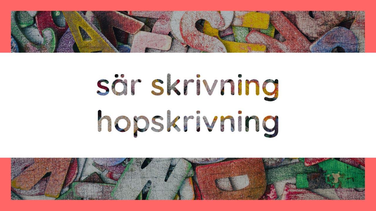 """Texten """"sär skrivning hopskrivning"""" mot bakgrund av bokstäver i färgad metall"""