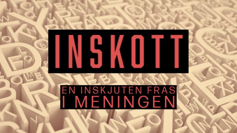 Bild med tätt ihopträngda bokstäver i bakgrunden, texten Inskott – en inskjuten fras i meningen i förgrunden